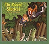 The Secret Shortcut, Mark Teague, 0756942365