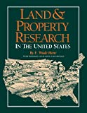 Land and Property Research in the United States, E. Wade Hone, 159331325X