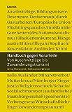 Handbuch gegen Vorurteile: Von Auschwitzlüge bis Zuwanderungstsunamis