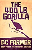The 400 lb Gorilla: An Urban Fantasy Thriller laced with bone-dry humour. (The Hipposync Archives. Book 2)