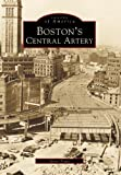 Boston's  Central  Artery  (MA)    (Images  of  America)