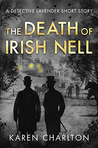 The Death of Irish Nell: A Detective Lavender Short Story (The Detective Lavender Mysteries) by [Charlton, Karen]