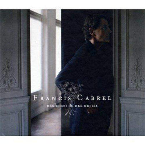 Francis Cabrel - Des Roses & Des Orties By Francis Cabrel - Zortam Music