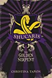 Shucaris the Golden Serpent, Christina Tanon, 1617394017