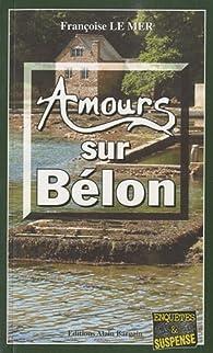 Amours sur Bélon - Françoise Le Mer