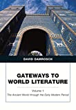 Gateways to World Literature the Ancient World Through the Early Modern Period 1st Edition
