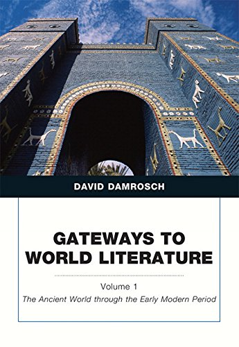 Gateways to World Literature The Ancient World through the Early Modern Period, Volume 1 (Penguin Academics)