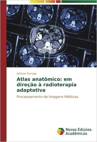 Atlas anatômico: em direção à radioterapia adaptativa: Processamento de Imagens Médicas