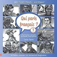Qui parle français ? Livre 3: Who speaks French ... and Where?