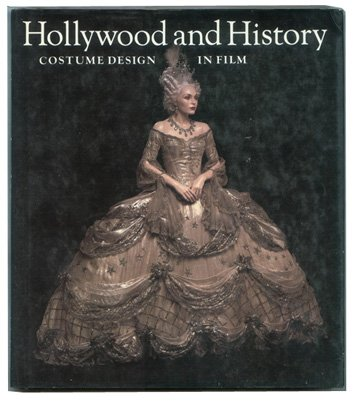 Hollywood and History: Costume Design in Film - Hollywood Costumes Design Book