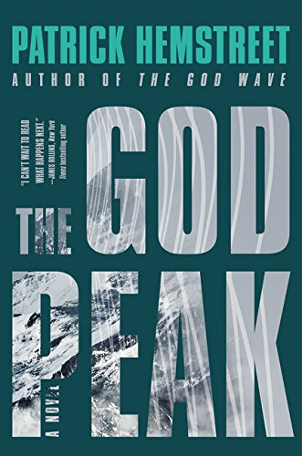 The God Peak: A Novel (The God Wave Trilogy)