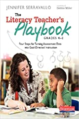 The Literacy Teacher's Playbook, Grades K-2: Four Steps for Turning Assessment Data into Goal-Directed Instruction Paperback