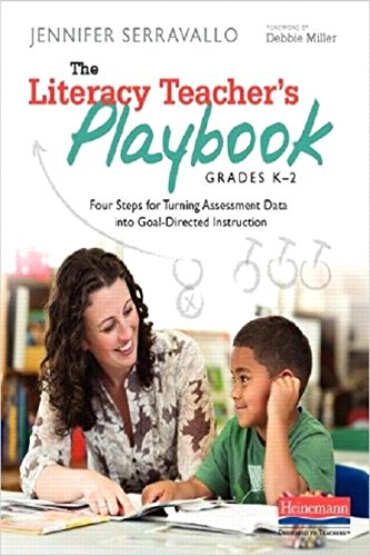 Pdf Teaching The Literacy Teacher's Playbook, Grades K-2: Four Steps for Turning Assessment Data into Goal-Directed Instruction