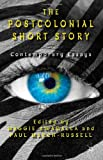 The Postcolonial Short Story : Contemporary Essays, , 0230313388