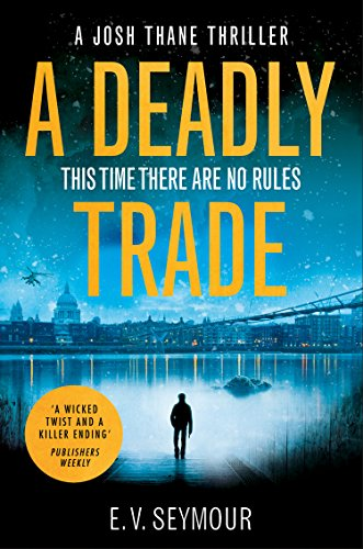 A Deadly Trade: A gripping espionage thriller (Josh Thane Thriller, Book 1) cover