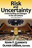 Risk and Uncertainty : Understanding and Dialogue in the 21st Century, , 1412847729