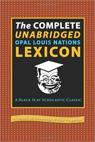 The Complete Unabridged Lexicon: Opal Louis Nations: 9780615734781