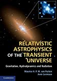 img - for Relativistic Astrophysics of the Transient Universe: Gravitation, Hydrodynamics and Radiation by Van Putten, Professor Maurice H. P. M., Levinson, Professor Amir(August 27, 2012) Hardcover book / textbook / text book