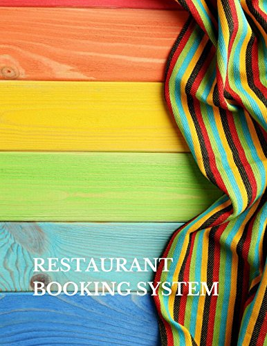 Restaurant Booking System: Fill In The Date 8.5 Inches By 11 Inches Table Reservation Book. 100 Pages with One Day Per Page