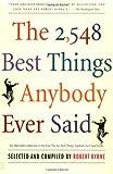The 2,548 Best Things Anybody Ever Said, Robert Byrne, 0743235797