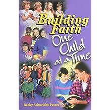 Building Faithone Child At A Time