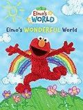 Sesame Street: Elmo's World: Elmo's Wonderful World