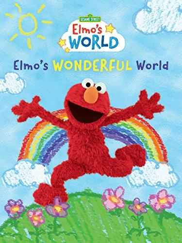Sesame Street: Elmo's World: Elmo's Wonderful World -