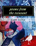 Poems from the Recusant, Sam Silva, 1490968067