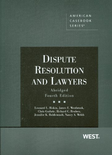Dispute Resolution and Lawyers, Abridged 4th Edition (American Casebook Series)