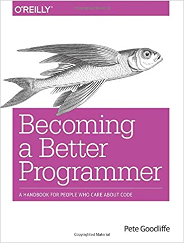 Becoming a Better Programmer: A Handbook for People Who Care About Code Book Cover