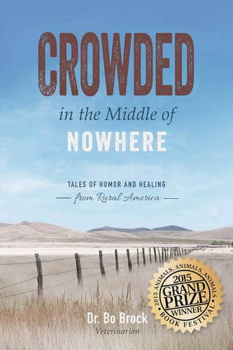 Crowded in the Middle of Nowhere: Tales of Humor and Healing from Rural -