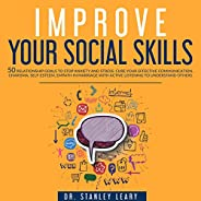 Improve Your Social Skills: 50 Relationship Goals to Stop Anxiety and Stress: Cure Your Effective Communicatio