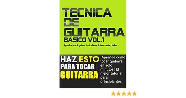 TÉCNICA DE GUITARRA : Aprende como tocar guitarra en solo minutos ...