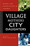 Village Mothers, City Daughters, , 9812304169