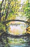 img - for The Paths We Walk: Bridges book / textbook / text book