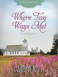 Where Two Ways Met (Love Endures)