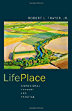 LifePlace: Bioregional Thought and Practice (BFI Modern Classics)
