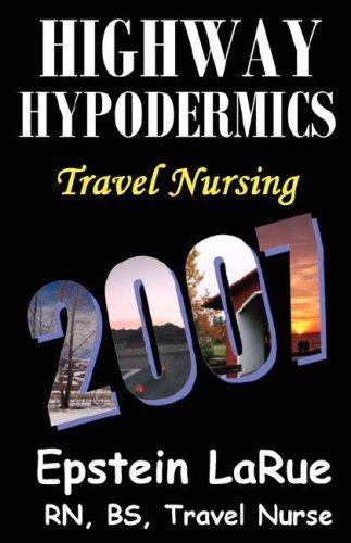 Highway Hypodermics: Travel Nursing 2007