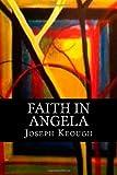 Faith in Angela, Joseph Keough, 1478366117