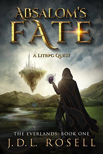 Absalom's Fate: A GameLit/LitRPG Quest (The Everlands Book 1)