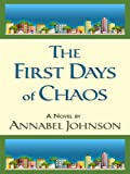 The First Days of Chaos, Annabel Johnson, 0786297557