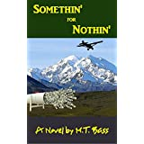 Somethin' for Nothin': An Action Adventure Thriller in Alaska