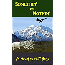 Somethin' for Nothin': An Action Adventure Thriller in Alaska