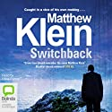 Switchback Audiobook by Matthew Klein Narrated by Chris Patton