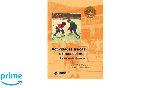 Actividades físicas extraescolares: Una propuesta alternativa (EL DEPORTE EN EDAD ESCOLAR) (Spanish Edition): VV.AA Santos VV.AA: 9788487330742: Amazon.com: ...