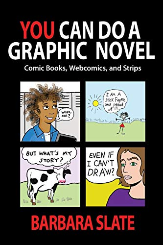 You Can Do a Graphic Novel: Comic Books, Webcomics, and Strips