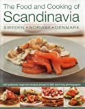 The Food and Cooking of Scandinavia: Sweden, Norway & Denmark: 150 Authentic Regional Recipes shown in 800 stunning photographs