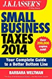 J. K. Lasser's Small Business Taxes 2014, Barbara Weltman, 1118754921