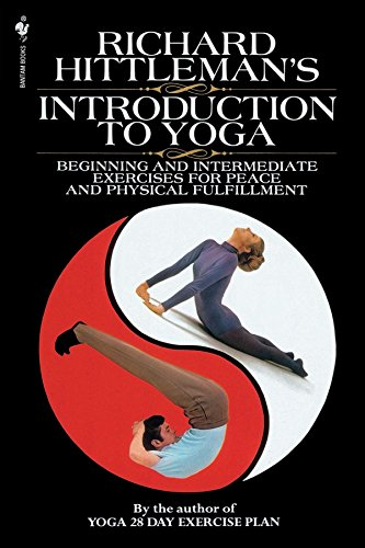 Richard Hittleman's Introduction to Yoga: Beginning and Intermediate Exercises for Peace and Physical Fulfillment