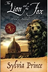 The Lion and the Fox: A Novel of Machiavelli's Florence Paperback